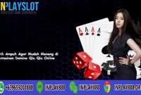 Tips Ampuh Menang Permainan Domino Qiu Qiu
