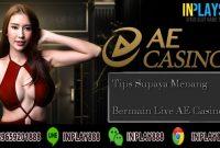 Tips Supaya Menang Bermain Live AE Casino